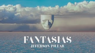 JEFERSON PILLAR - FANTASIAS