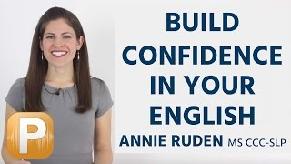 How To Build Confidence In Your English Pronunciation