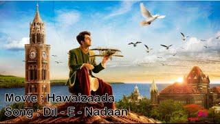 Dil-E-Nadaan - Hawaizaada [ HQ + Lyrics ]