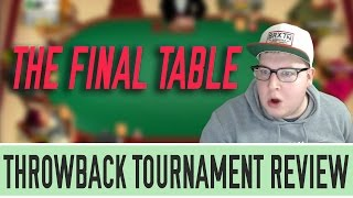 [Part 6] Final Table $215 Sunday Warm-up - Throwback Tournament Review