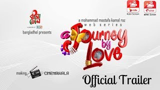 A Journey By Love I Web Series I Tawsif Mahbub I Safa Kabir I M M Kamal Raz I Official Trailer