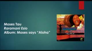 Moses Tau- Raramani Esio