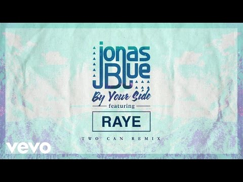 Download Jonas Blue - By Your Side (Two Can Remix) ft. RAYE