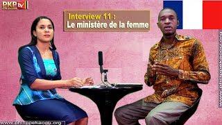 Interview 11 : Le ministère de la femme dans l