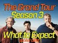 The Grand Tour Season 3 What to expect - A Preview