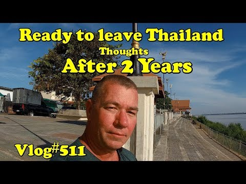Ready to Leave Thailand Thoughts After 2 Years