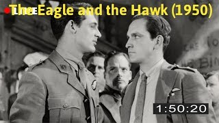 Watch The Eagle and the Hawk (1950) - Full Movie Online