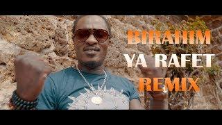 BIRAHIM YA RAFET -- REMIX-- (Vidéo Officielle)