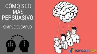 Como Ser Más Persuasivo // Secreto y Tecnica