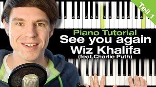 See You Again – Wiz Khalifa (Feat. Charlie Puth) - Piano Tutorial - deutsch - Teil 1