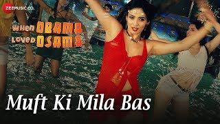 Muft Ki Mila Bas | When Obama Loved Osama | Mousam, Swati & Heena | Divya Kumar & Bhoomi Triwedi