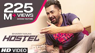 Hostel Sharry Mann Video Song | Parmish Verma | Mista Baaz |