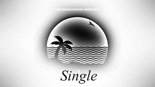The Neighbourhood - Single (Lyrics)