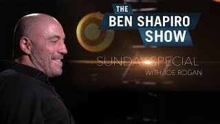 Joe Rogan   The Ben Shapiro Sunday Special Ep. 4