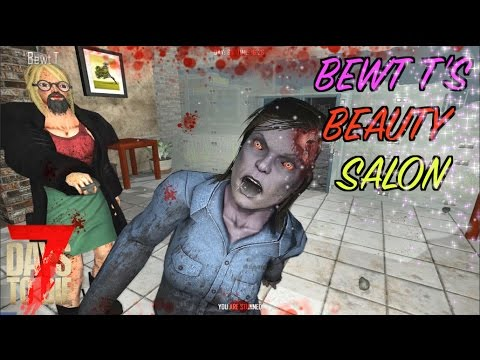 Bewt-T's Beauty Salon - 7 Days To Die (E148) GameSocietyPimps