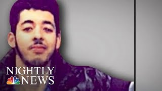 Manchester Attack: Father And Brothers Of Suspected Bomber Are Arrested | NBC Nightly News