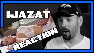 IJAZAT Video Song Reaction | ONE NIGHT STAND | Reacting to Bollywood Music
