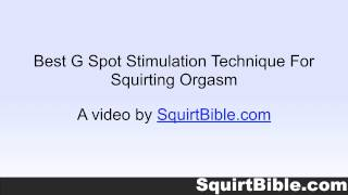 Best G Spot Stimulation Technique For Squirting Orgasm