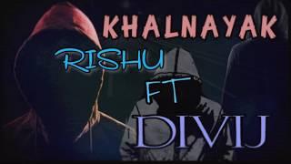 Latest Hindi Rap Song (2018) | KHALNAYAK RETURN | DESIHIPHOP | Rishu ft. Divij | Official video song
