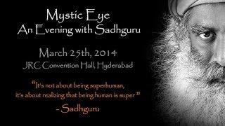 Mystic Eye - Sadhguru in Hyderabad - 25 March 2014