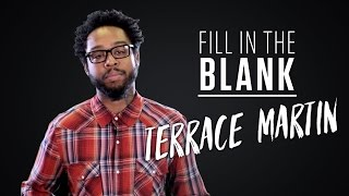 Terrace Martin - Fill in the Blank