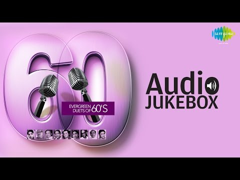 Evergreen Duets of 60's | Classic Old Hindi Songs | Audio Jukebox