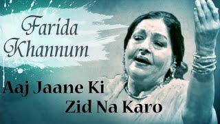 Aaj Jaane Ki Zid Na Karo Original Song by Farida Khannum | Romantic Ghazals