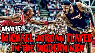 What If MICHAEL JORDAN Played In The Modern NBA?