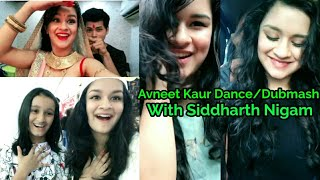 Avneet Kaur Exclusive New Dubmash/Musical.ly With Siddharth Nigam || Avneet Kaur Dance