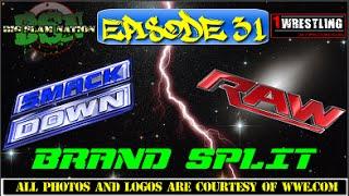 BIG SLAM NATION EPISODE 31: WWE BRAND SPLIT UPDATE, NEW WORLD TITLE AND DRAFT!
