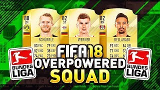 FIFA 18 OVERPOWERED BUNDESLIGA SQUAD BUILDER! BEST CHEAP PLAYERS IN ULTIMATE TEAM! (FUT 18)