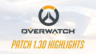 [NEW PATCH] Patch 1.30 Highlights | Overwatch