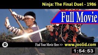 Watch: Ninja: The Final Duel (1986) Full Movie Online