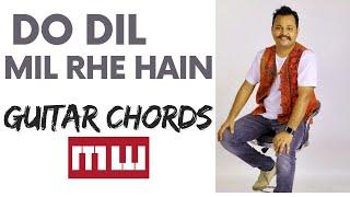 Do dil mil rhe hain | guitar chords | very easy
