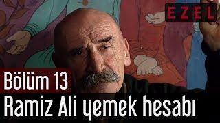 Ezel 13.Bölüm Ramiz Ali Yemek Hesabı
