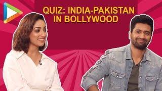 QUIZ: India-Pakistan in Bollywood with Vicky Kaushal and Yami Gautam | URI
