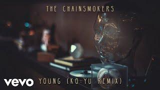 The Chainsmokers - Young (KO:YU Remix - Audio)