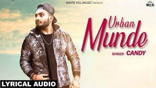 Urban+Munde+%28Lyrical+Audio%29+Candy+%7C+New+Punjabi+Song+2018+%7C+White+Hill+Music