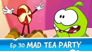 Om Nom Stories: Mad Tea Party (Episode 30, Cut the Rope: Magic)