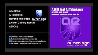 A.M.R feat Ai Takekawa - Beyond The Moon (Orbion Uplifting Remix) [Alter Ego Progressive]