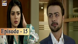 Tumhare Hain Ep 15 - 5th May 2017 - ARY Digital Drama