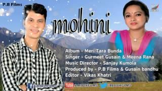 Mohini Brand New garhwali song 2015 | Gurmeet Gusain & Meena rana
