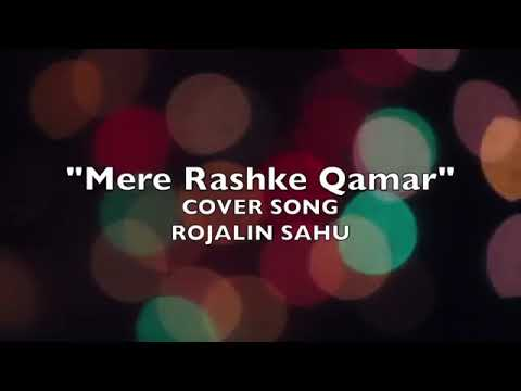Mere Rashke Qamar (Female Version) From Rojalin Sahu