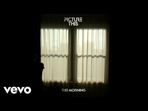 Picture This - This Morning (Audio)