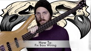 How To: Fix Wiring on your Bass.