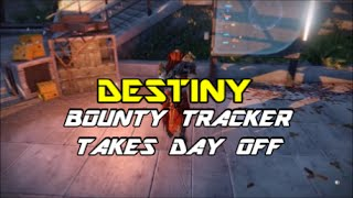 Destiny Bounty Tracker Takes Day Off