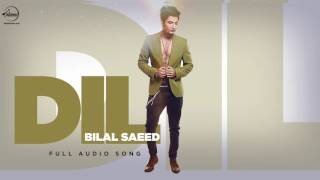 Dil ( Full Audio Song ) | Bilal Saeed | Punjabi Song Collection | Speed Records