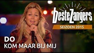 Do - Kom maar bij mij - De Beste Zangers van Nederland