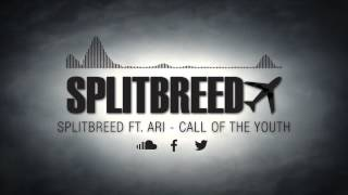 splitbreed  call of the youth ft ari official audio