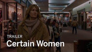 CERTAIN WOMEN Trailer | New Release 2017